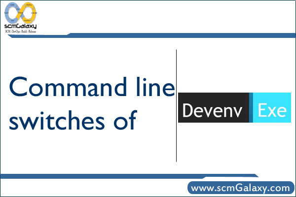 command-line-switches-of-devenv-exe