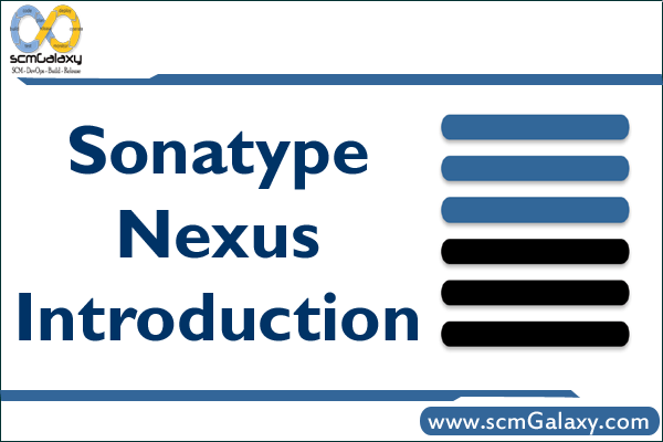 Inrtroduction of Sonatype Nexus - DevOps Tutorials