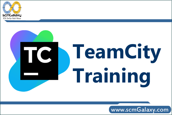 TeamCity Training | TeamCity Course | Online | Classroom | India