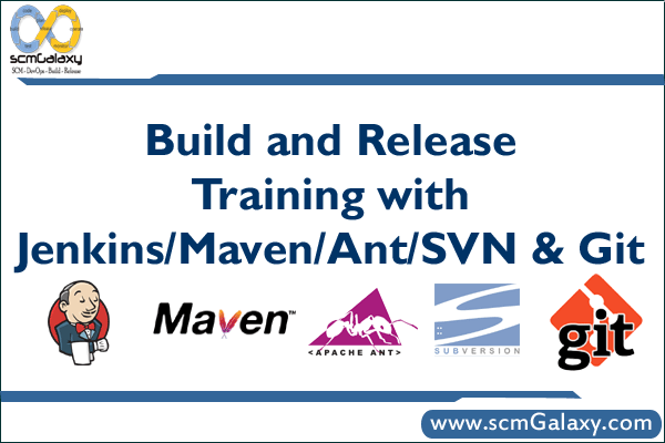Build and Release Course Training with Jenkins / Maven /Ant/ SVN & Git