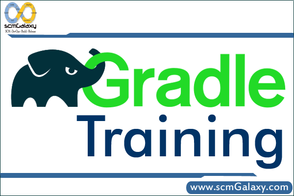 Gradle Training | Gradle Course | Online | Classroom | India | USA | UK