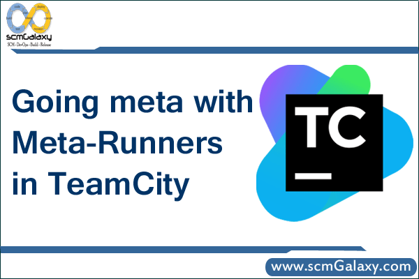 Going meta with Meta-Runners in TeamCity