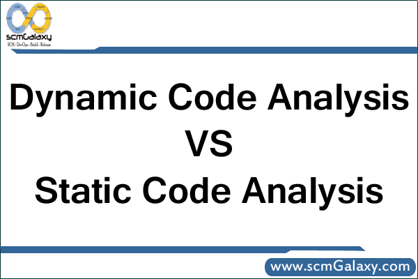 Dynamic code analysis VS Static code analysis