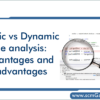 static-vs-dynamic-code-analysis-advantages-and-disadvantages