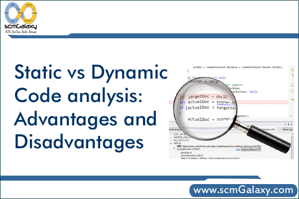 Static vs dynamic code analysis: Advantages and Disadvantages