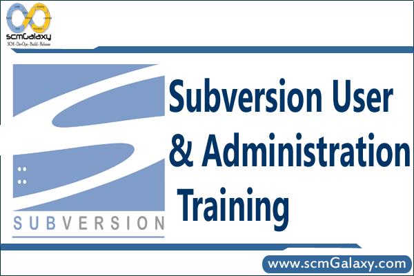 Subversion user and administration training | SVN Course | SVN Training | India