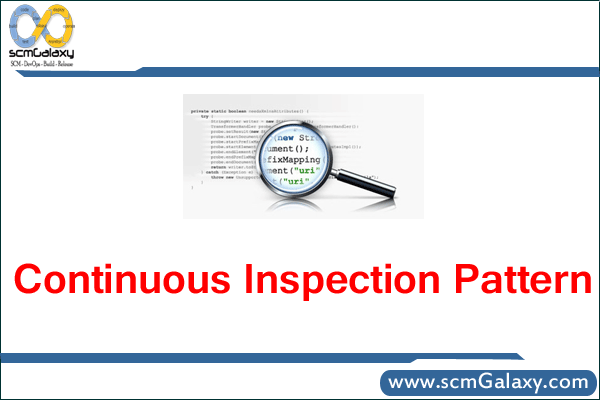 The basic steps to adopt the continuous inspection pattern