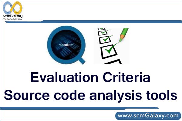 Source code analysis tools: Evaluation criteria