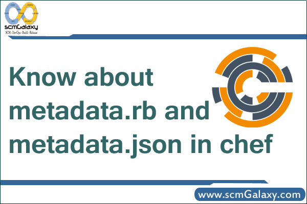Know about metadata.rb and metadata.json in Chef