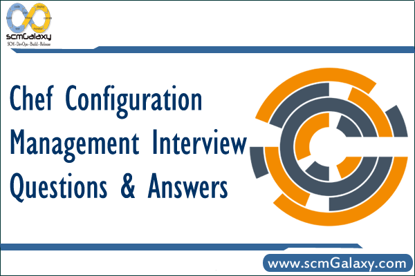Top 25 Chef configuration management interview questions and answers