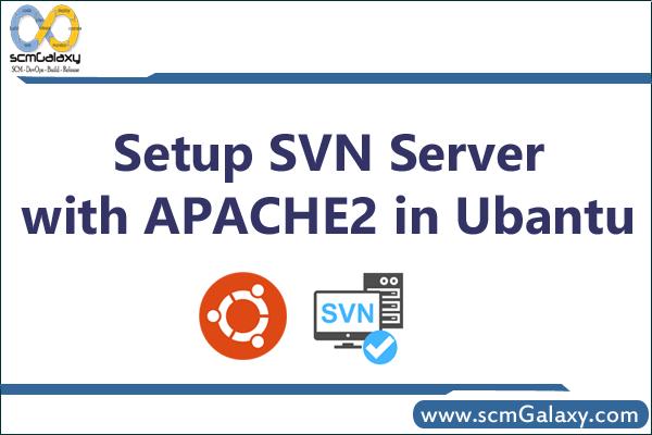 How to Setup SVN Server with Apache2 in Ubantu?