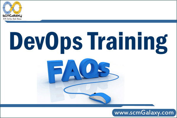 DevOps Course Training FAQs | Online | Classroom | scmGalaxy