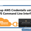 setup-aws-credentials-using-aws-command