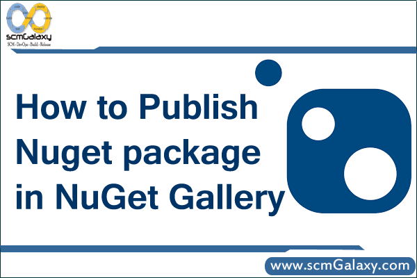 How to Publish a Nuget package in NuGet Gallery?