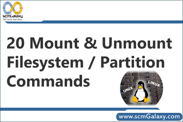 20 Mount and Unmount Filesystem / Partition commands in Linux / UNIX