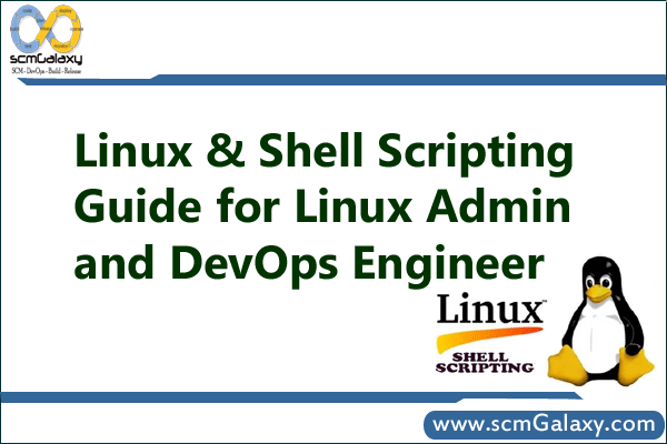 Complete Linux & Shell Scripting Guide and Tutorial for Linux Admin and DevOps Engineer