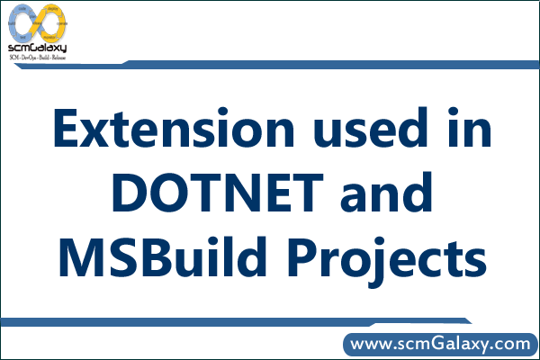 Extension used in DOTNET and MSBuild Projects