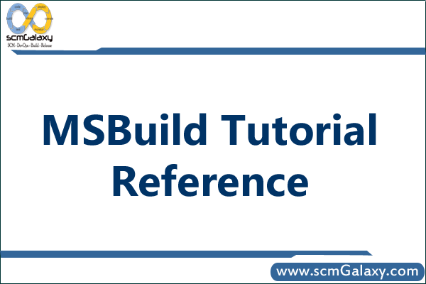 MSBuild Tutorial Reference for Beginner | MSBuild Learning Resources | scmGalaxy