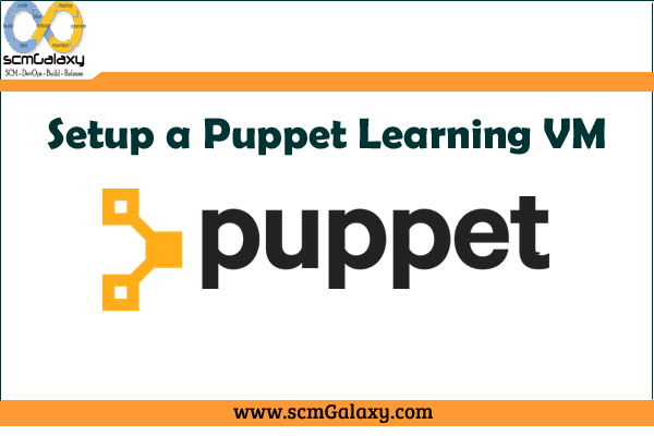 How to Setup Puppet Learning VM – Complete Process/Guide