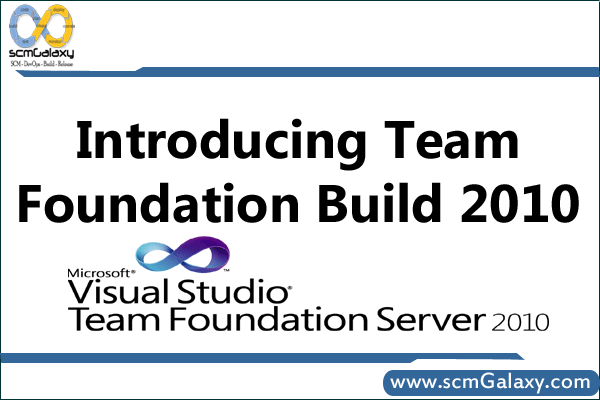 Introducing Team Foundation Build 2010 | TFS 2010 Training