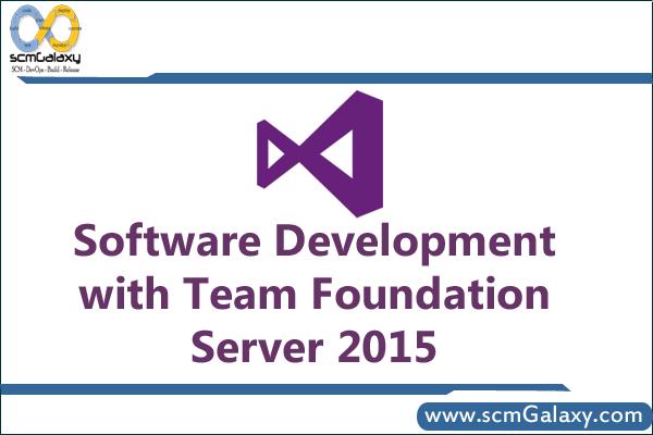 Software Development with Team Foundation Server 2015