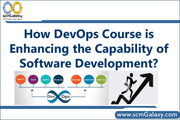 How DevOps course is enhancing the capability of software development?