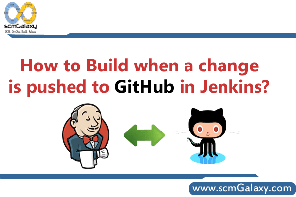How to build when a change is pushed to GitHub in Jenkins?