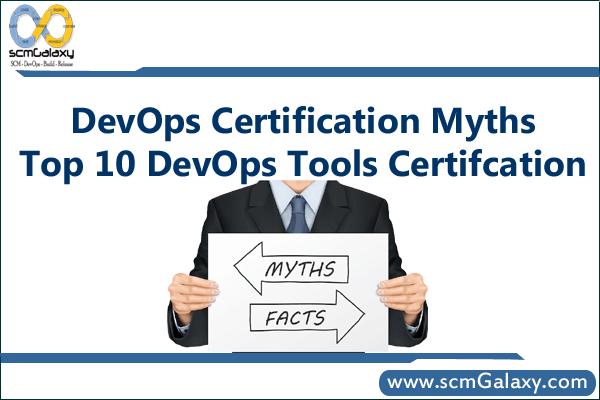 DevOps Certification Myths | Go for Tools Certification | scmGalaxy