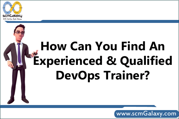 How Can You Find An Experienced & Qualified DevOps Trainer?