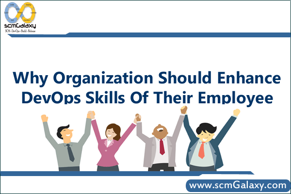 Why organization should enhance DevOps skills of their employee?
