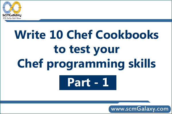 Write 10 Chef Cookbooks to test your chef programming skills