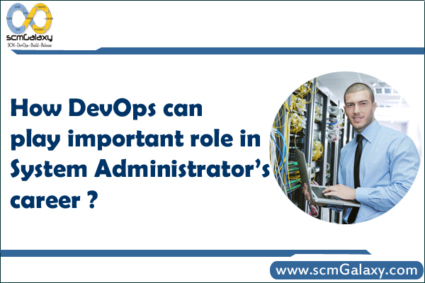 How DevOps can play important role in System Administrator's career ?