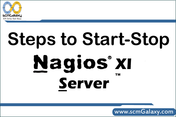 Steps to Start-Stop Nagios XI Server | Nagios XI Tutorial