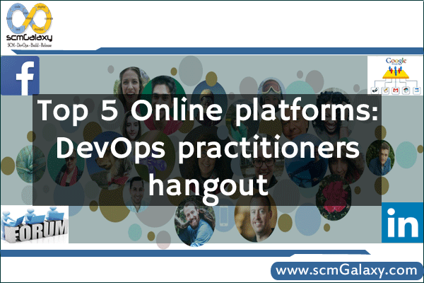 Top 5 online platforms where DevOps practitioners hangout