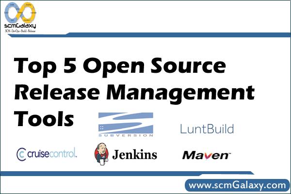 Top 5 Open Source Release Management Tools | List of Best Release Management Tools