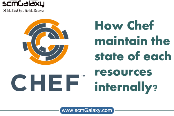 Chef Internal – How Chef maintain the state of each resources internally?