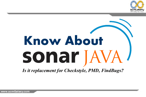 What is SonarJava? Is it replacement for Checkstyle, PMD, FindBugs?