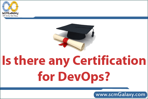 Is there any certification for DevOps? | scmGalaxy