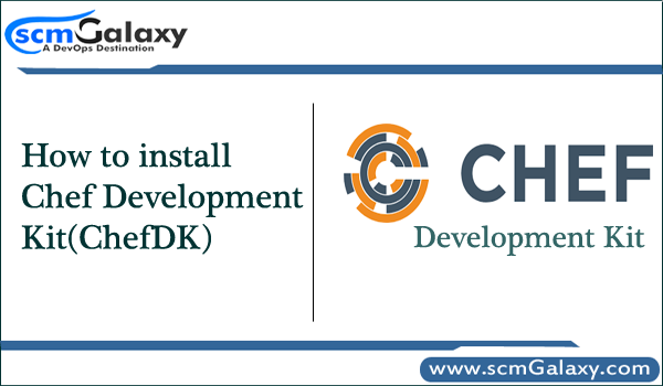 How to install Chef Development Kit(ChefDK)