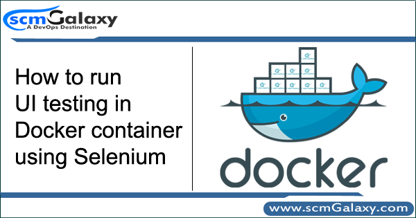 How to run UI testing in Docker container using Selenium