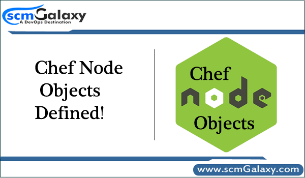 Chef Node Objects Defined!