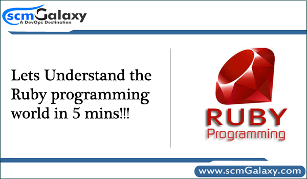 Lets Understand the Ruby programming world in 5 mins!!!