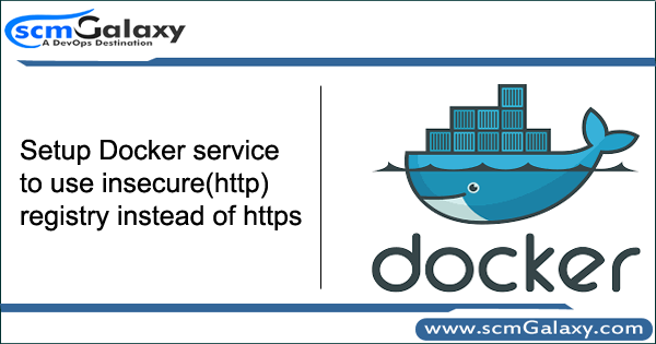 Setup Docker service to use insecure(http) registry instead of https