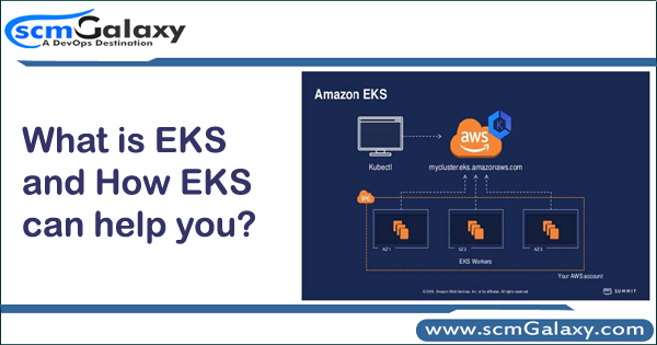 What is EKS and How EKS can help you?
