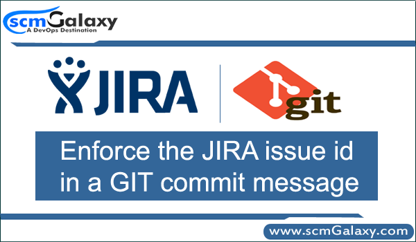 Enforce the JIRA issue id in a GIT commit message