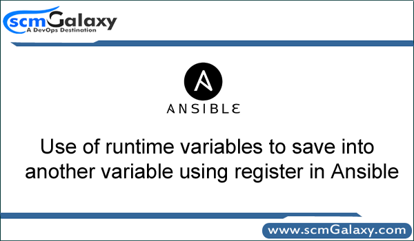 Use of runtime variables to save into another variable using register in Ansible