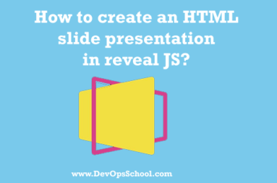 How to create an HTML slide presentation in reveal JS?
