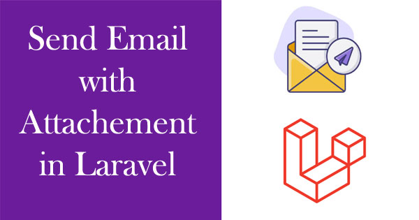 How to Send email with Attachement in Laravel 5.8