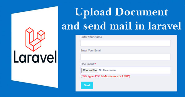 Upload Document and send Mail in Laravel | How to send attachment files to email using laravel ?