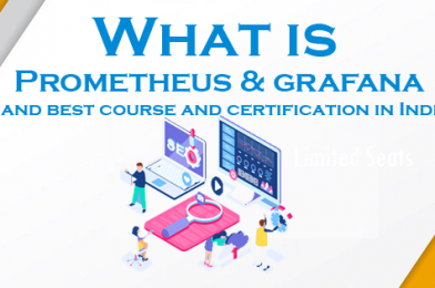 What is Prometheus & grafana and best course and certification in India?